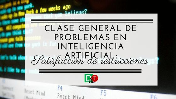 Clase general de problemas en inteligencia artificial-
